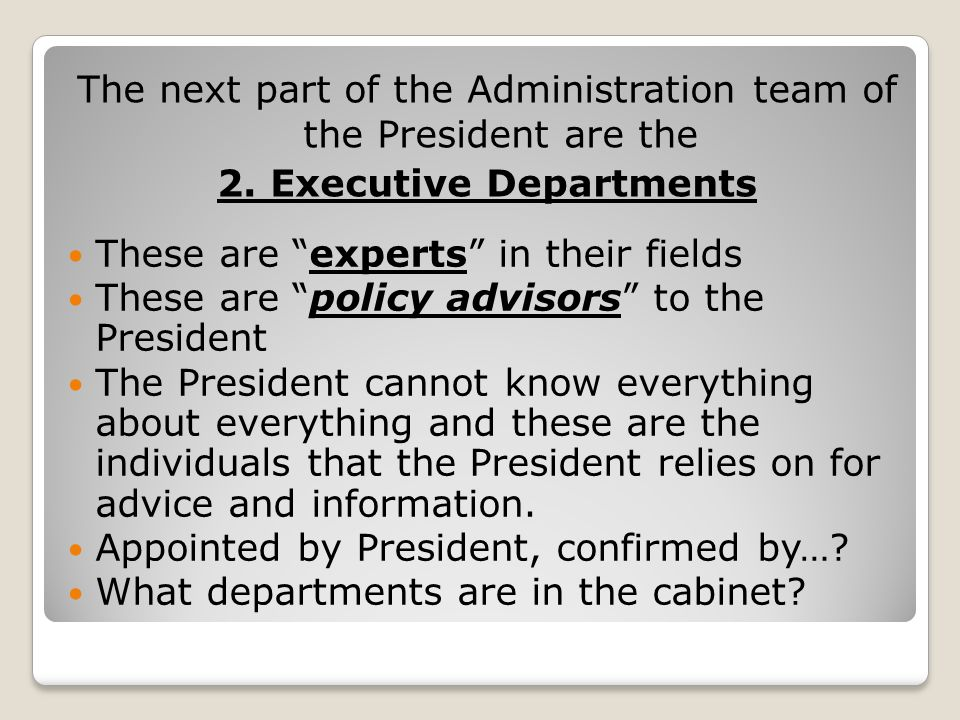 The next part of the Administration team of the President are the 2