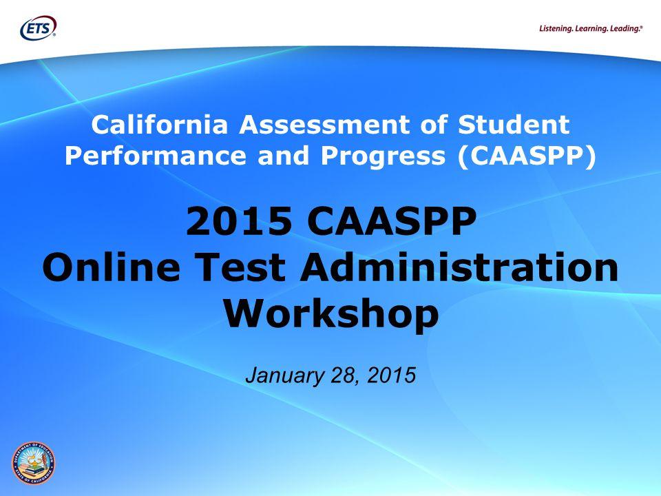 2015 CAASPP Online Test Administration Workshop