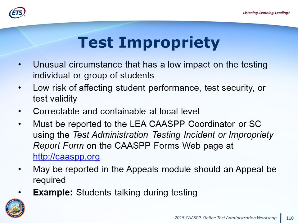 Test Impropriety Unusual circumstance that has a low impact on the testing individual or group of students.