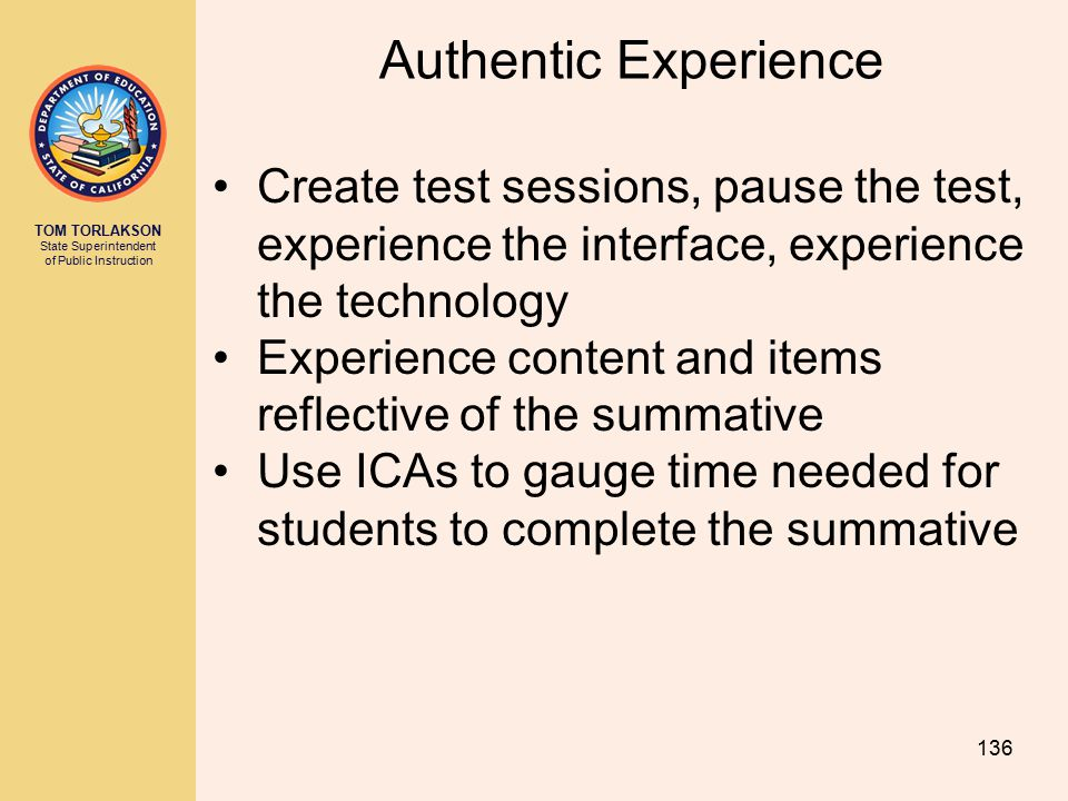 Authentic Experience Create test sessions, pause the test, experience the interface, experience the technology.