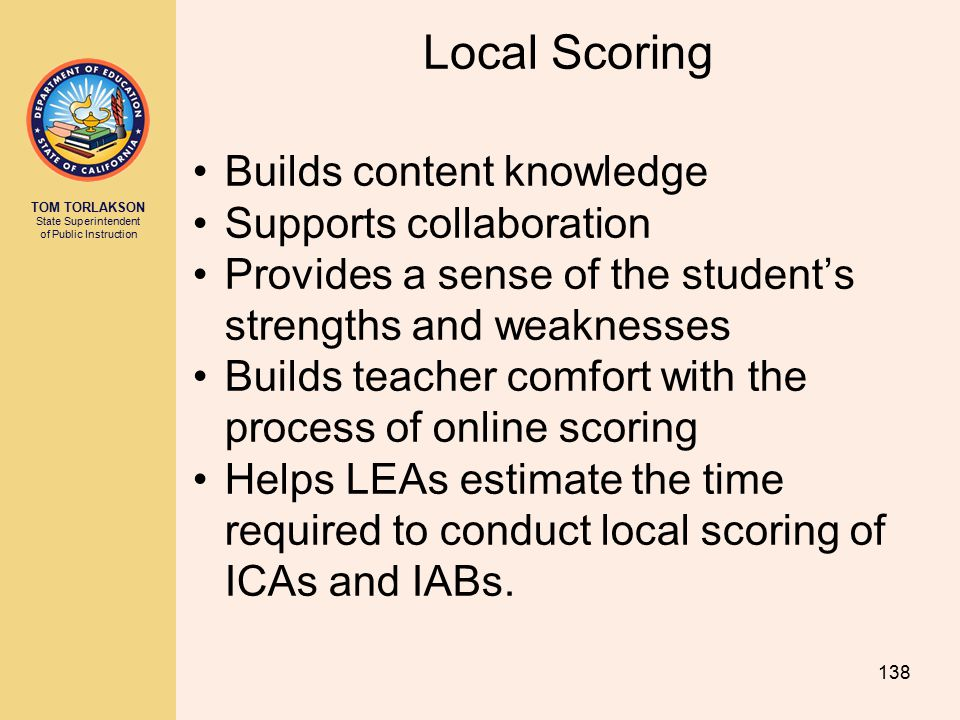 Local Scoring Builds content knowledge Supports collaboration