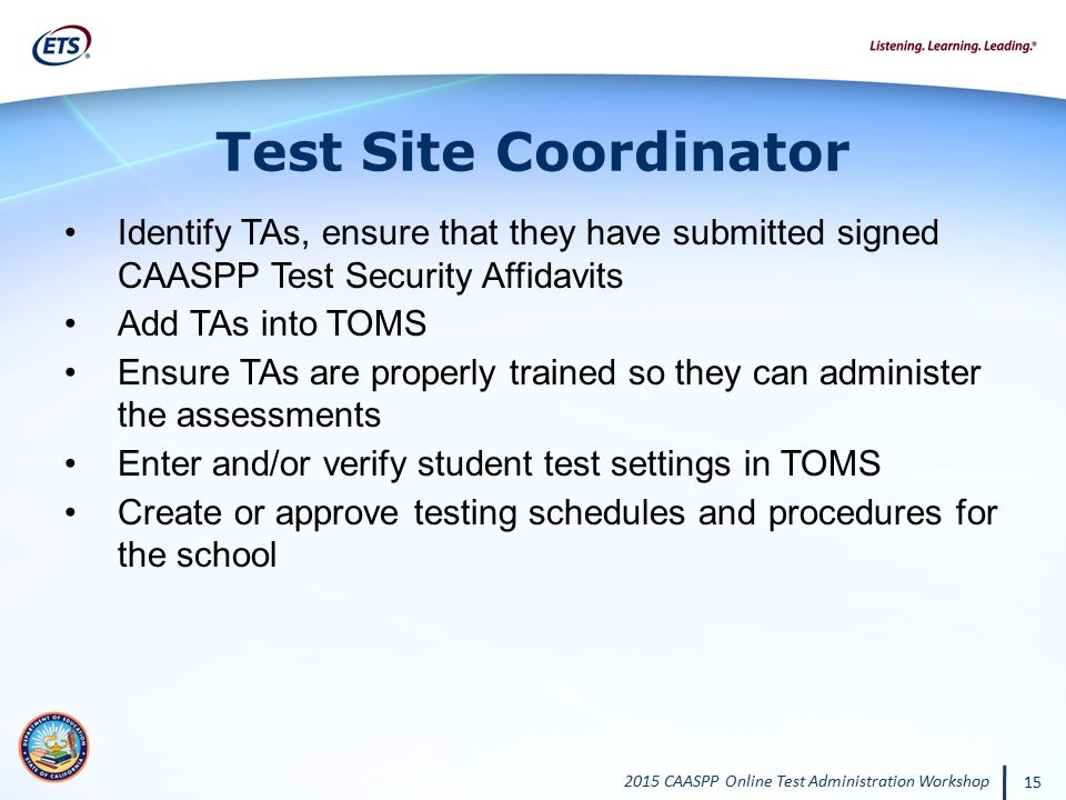 Test Site Coordinator Identify TAs, ensure that they have submitted signed CAASPP Test Security Affidavits.