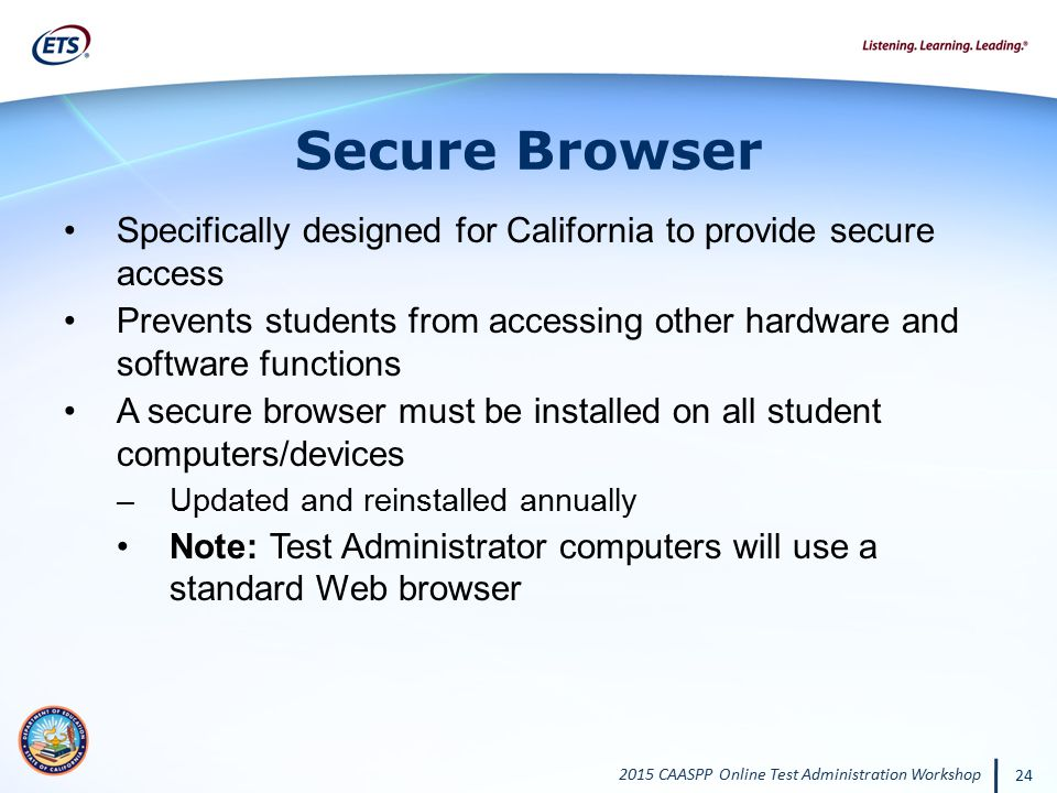 Secure Browser Specifically designed for California to provide secure access.