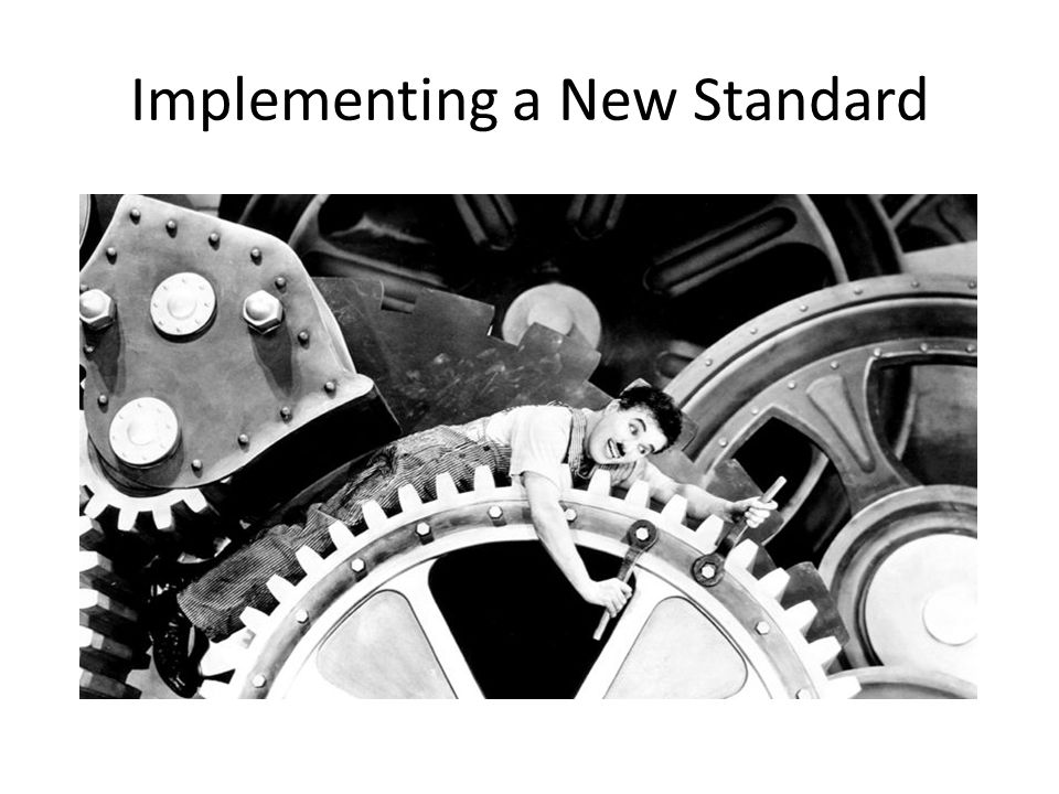 Implementing a New Standard