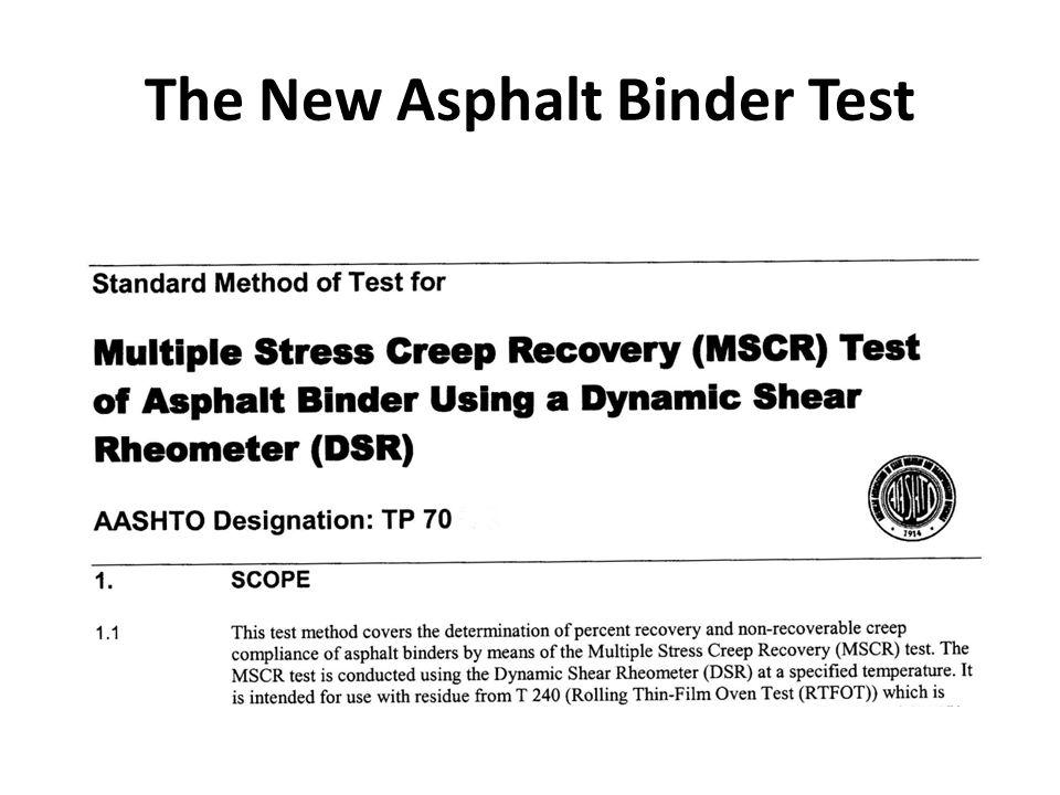 The New Asphalt Binder Test
