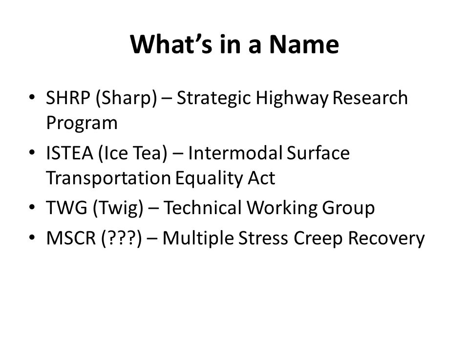 What's in a Name SHRP (Sharp) – Strategic Highway Research Program