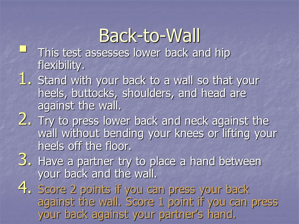Back-to-Wall This test assesses lower back and hip flexibility.