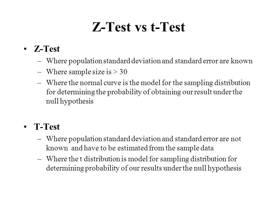 Z-Test vs t-Test Z-Test T-Test