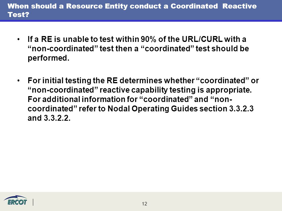 When should a Resource Entity conduct a Coordinated Reactive Test