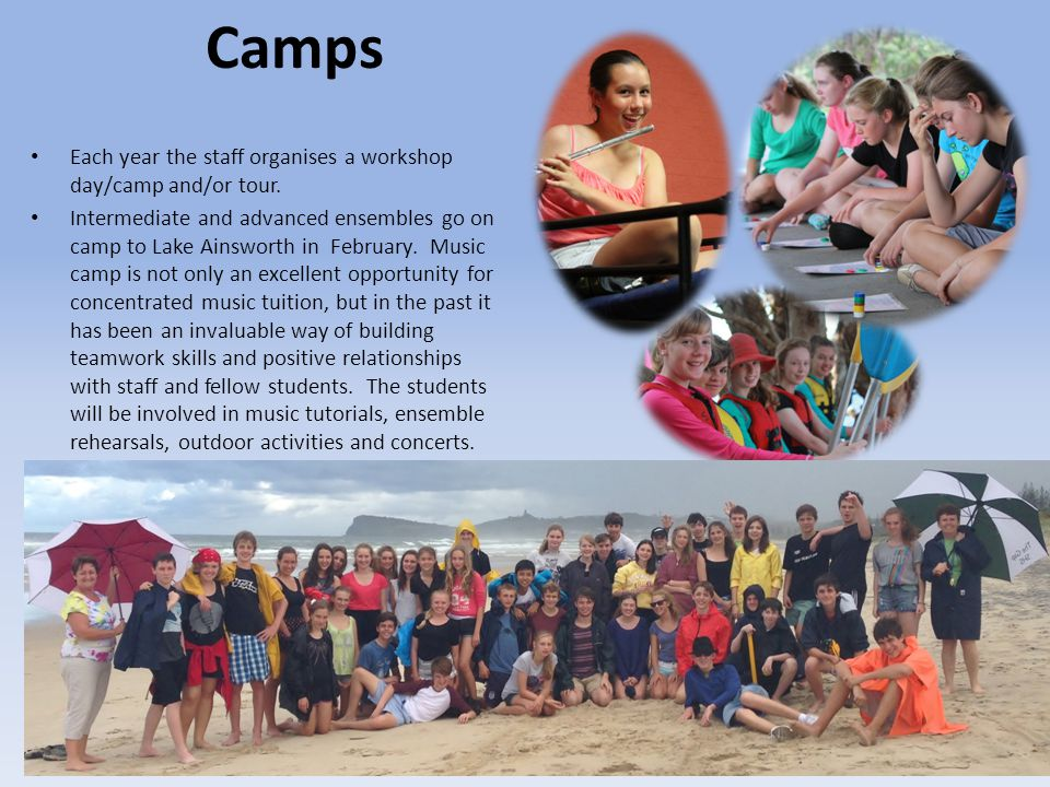Camps Each year the staff organises a workshop day/camp and/or tour.