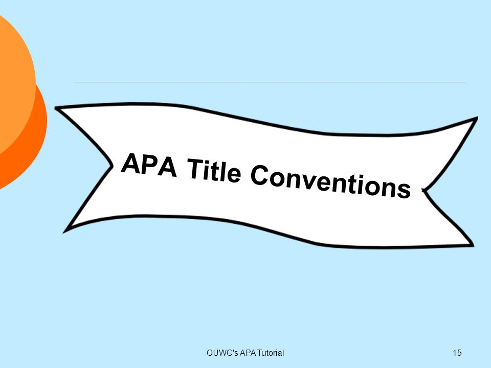 APA Title Conventions OUWC s APA Tutorial