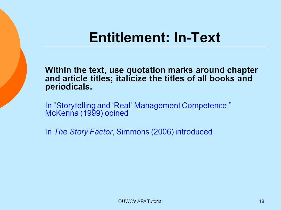 Entitlement: In-Text Within the text, use quotation marks around chapter and article titles; italicize the titles of all books and periodicals.