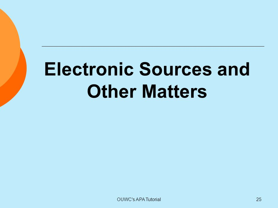 Electronic Sources and Other Matters