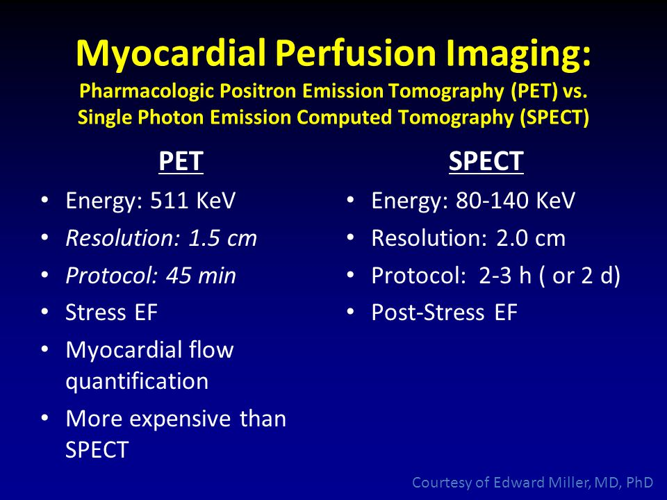 Myocardial Perfusion Imaging: Pharmacologic Positron Emission Tomography (PET) vs. Single Photon Emission Computed Tomography (SPECT)