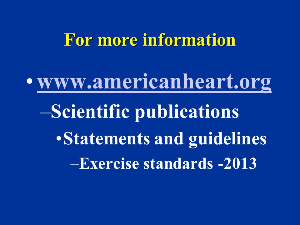 www.americanheart.org Scientific publications For more information