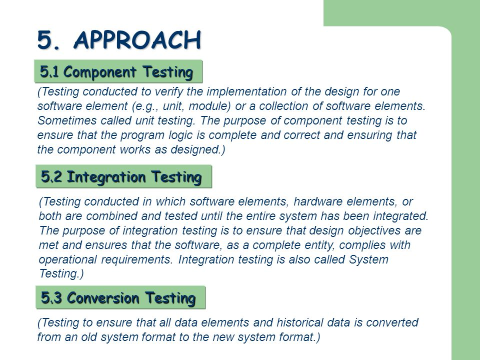 5. APPROACH 5.1 Component Testing 5.2 Integration Testing