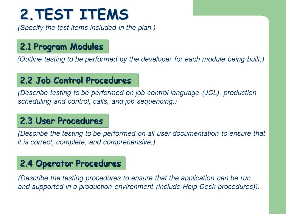 2.TEST ITEMS 2.1 Program Modules 2.2 Job Control Procedures