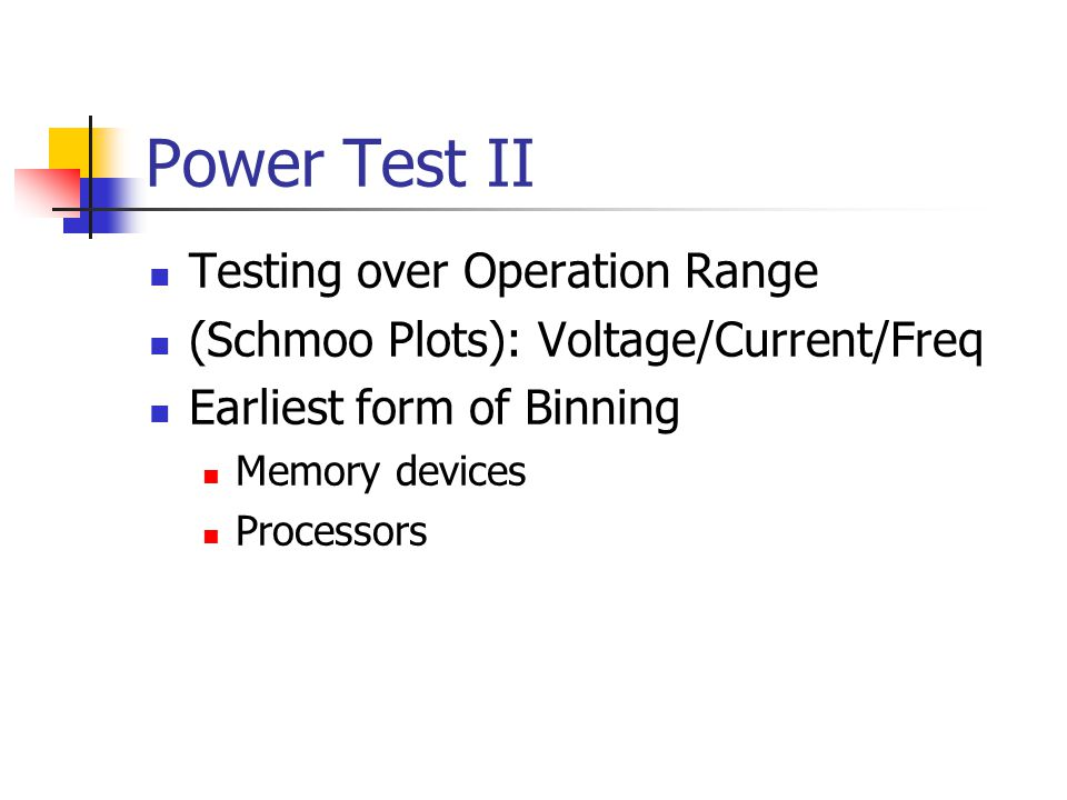 Power Test II Testing over Operation Range