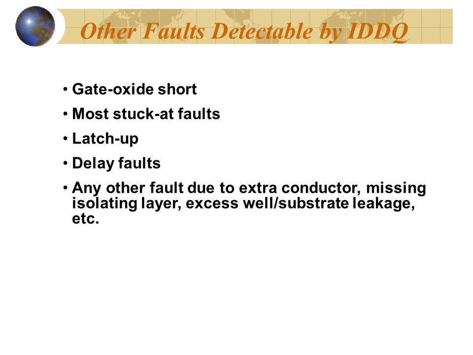 Other Faults Detectable by IDDQ