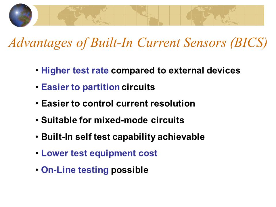 Advantages of Built-In Current Sensors (BICS)