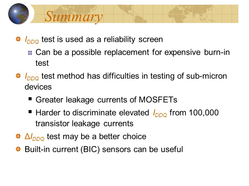 Summary IDDQ test is used as a reliability screen