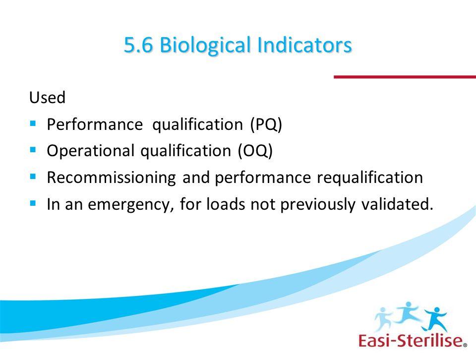 5.6 Biological Indicators