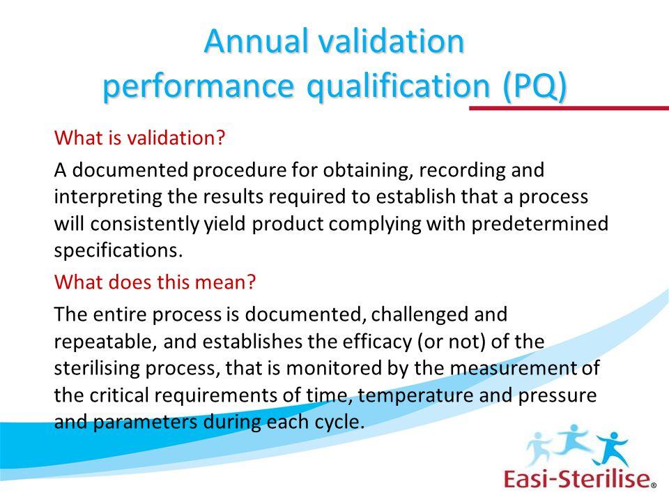 Annual validation performance qualification (PQ)