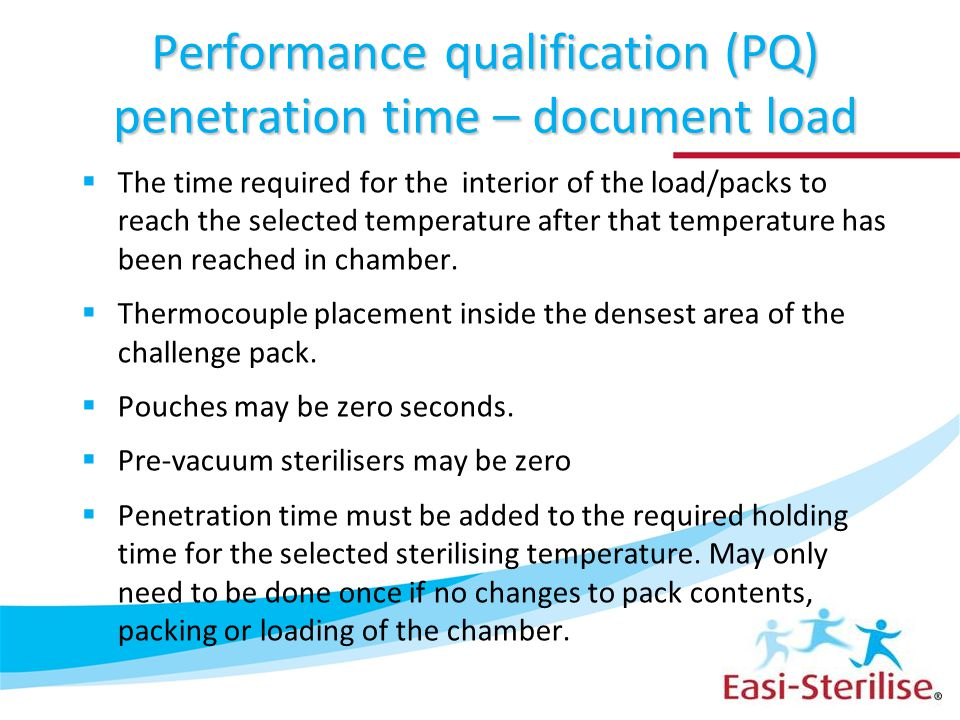 Performance qualification (PQ) penetration time – document load