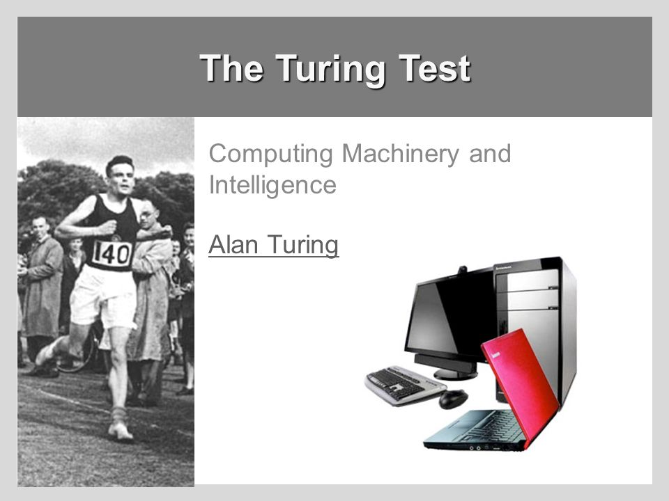 Computing Machinery and Intelligence Alan Turing