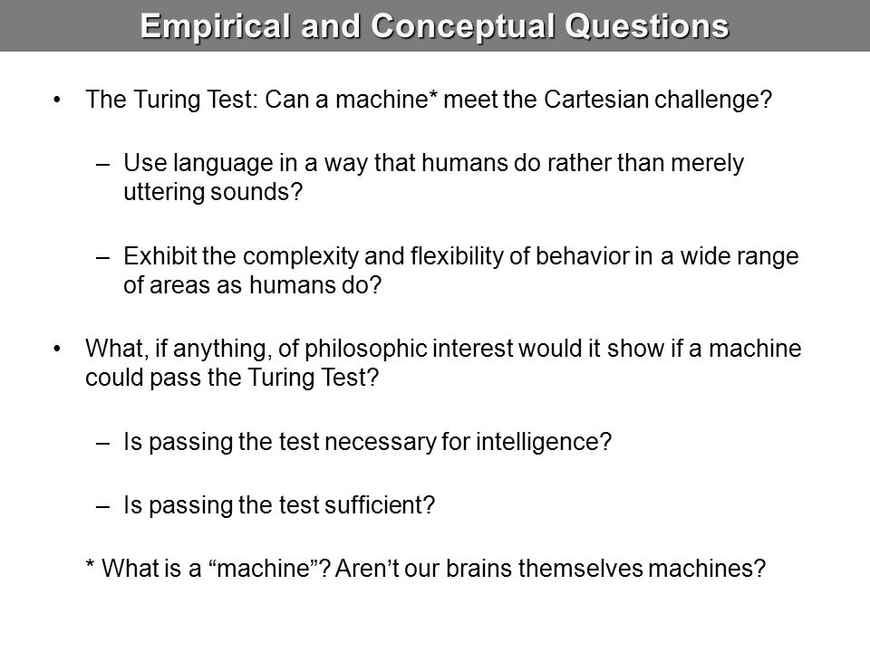 Empirical and Conceptual Questions