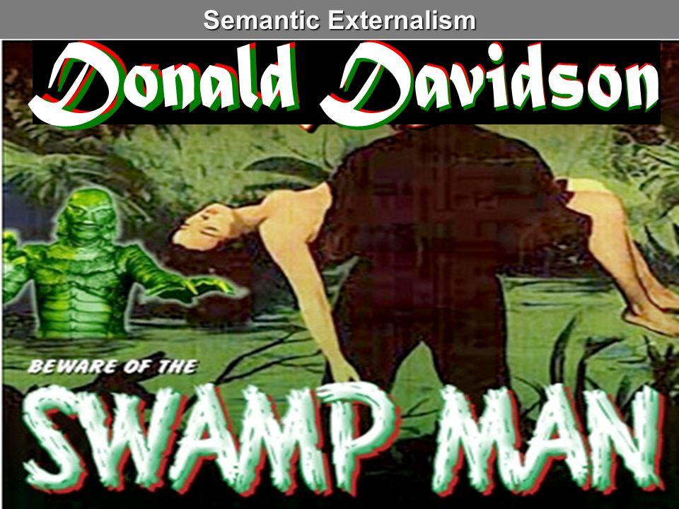 Semantic Externalism Donald Davidson