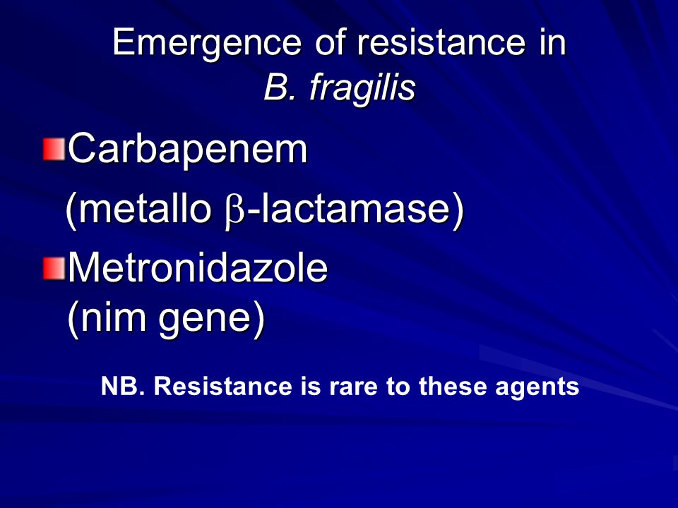 Emergence of resistance in B. fragilis
