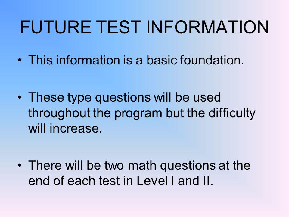 FUTURE TEST INFORMATION