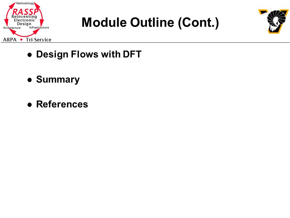 Module Outline (Cont.) Design Flows with DFT Summary References
