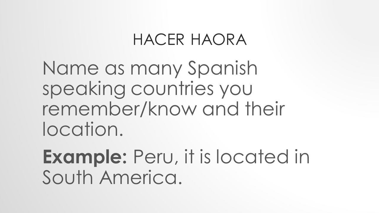 Example: Peru, it is located in South America.