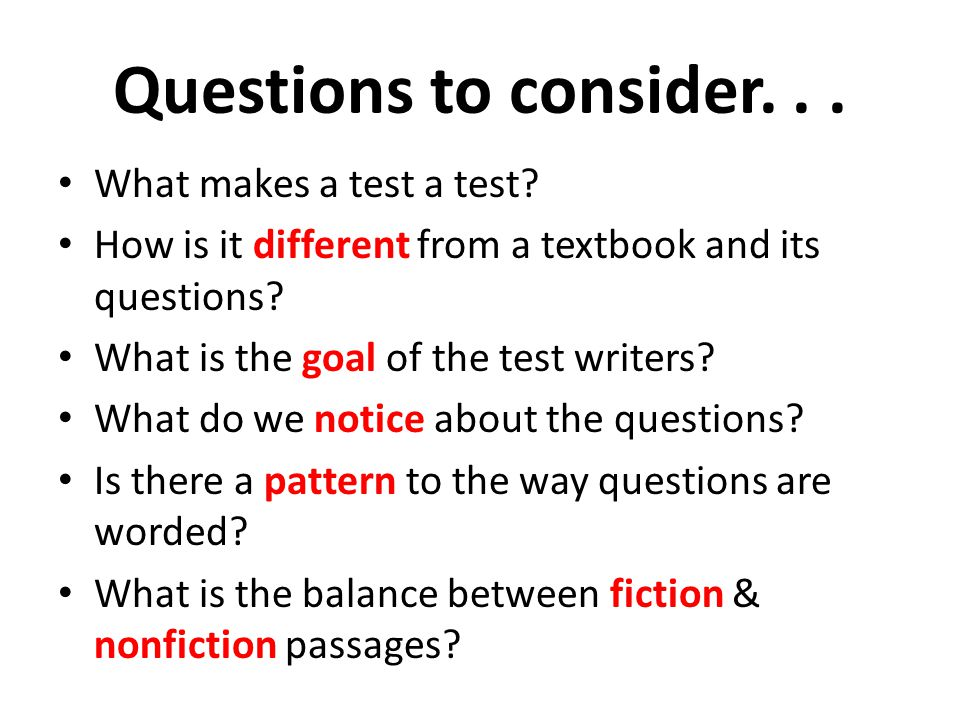 Questions to consider. . . What makes a test a test