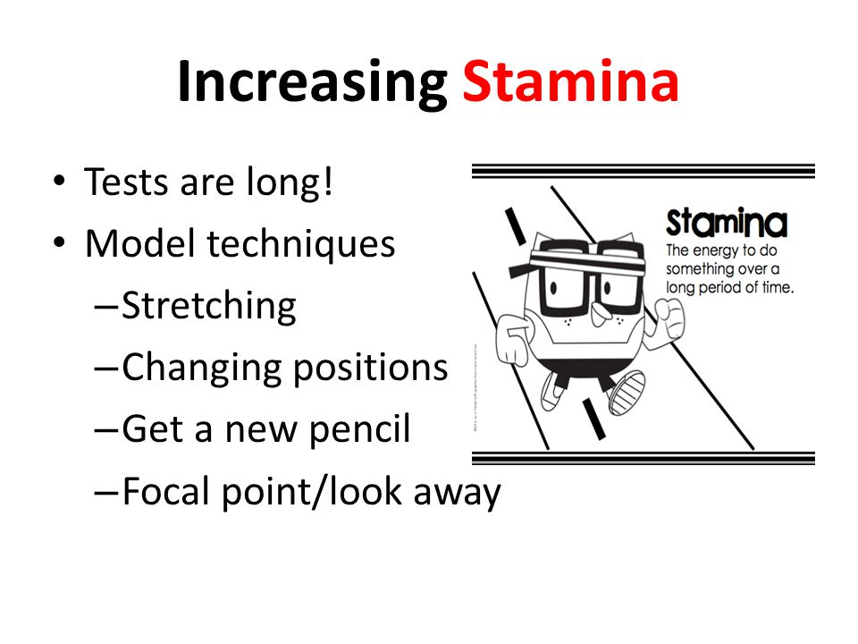 Increasing Stamina Tests are long! Model techniques Stretching