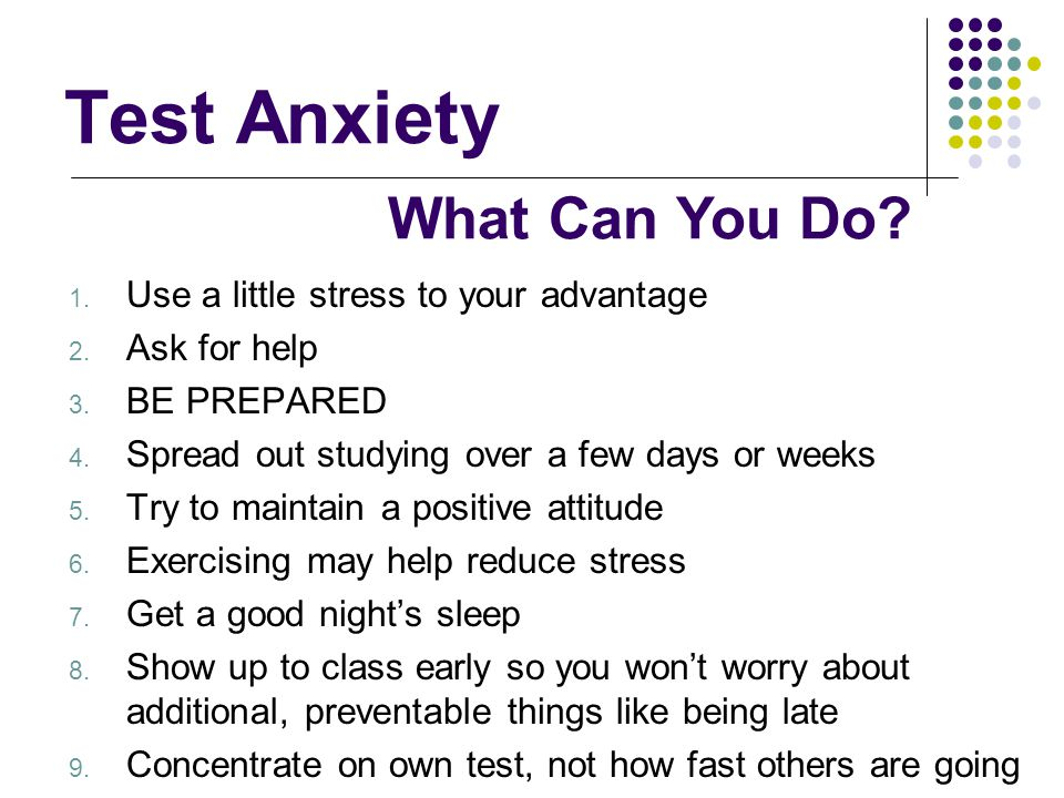 Test Anxiety What Can You Do Use a little stress to your advantage