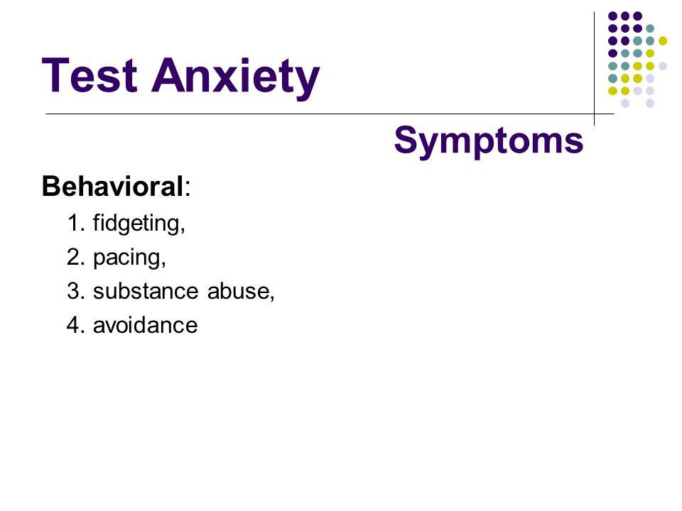 Test Anxiety Symptoms Behavioral: 1. fidgeting, 2. pacing,