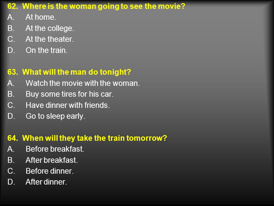 62. Where is the woman going to see the movie