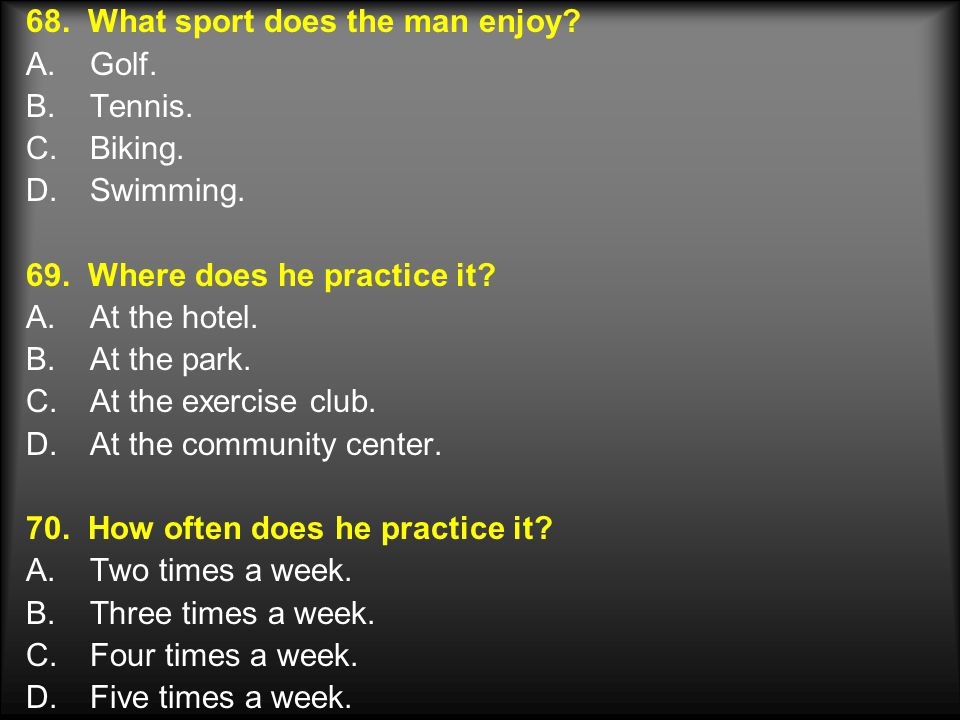 68. What sport does the man enjoy