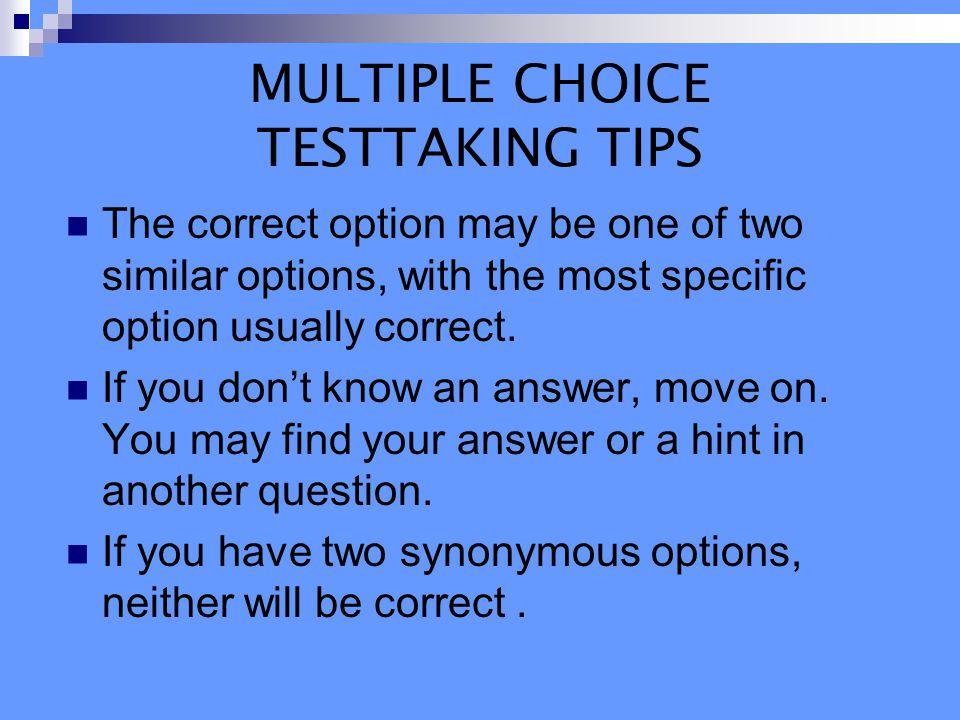MULTIPLE CHOICE TESTTAKING TIPS