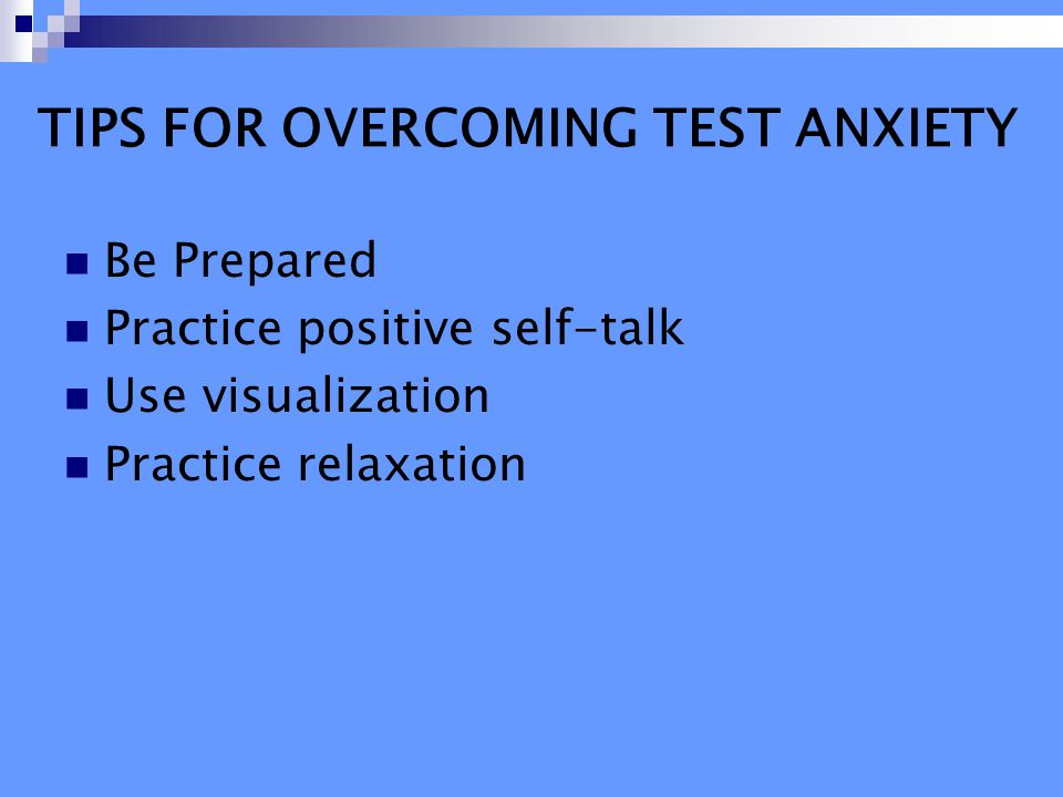 TIPS FOR OVERCOMING TEST ANXIETY