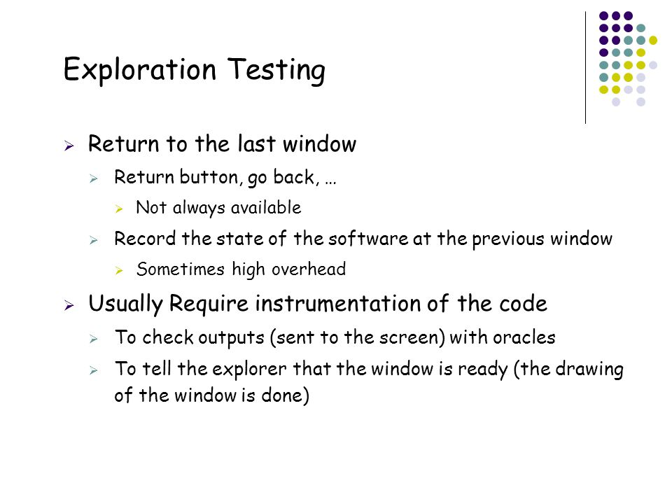 Exploration Testing 17 Return to the last window