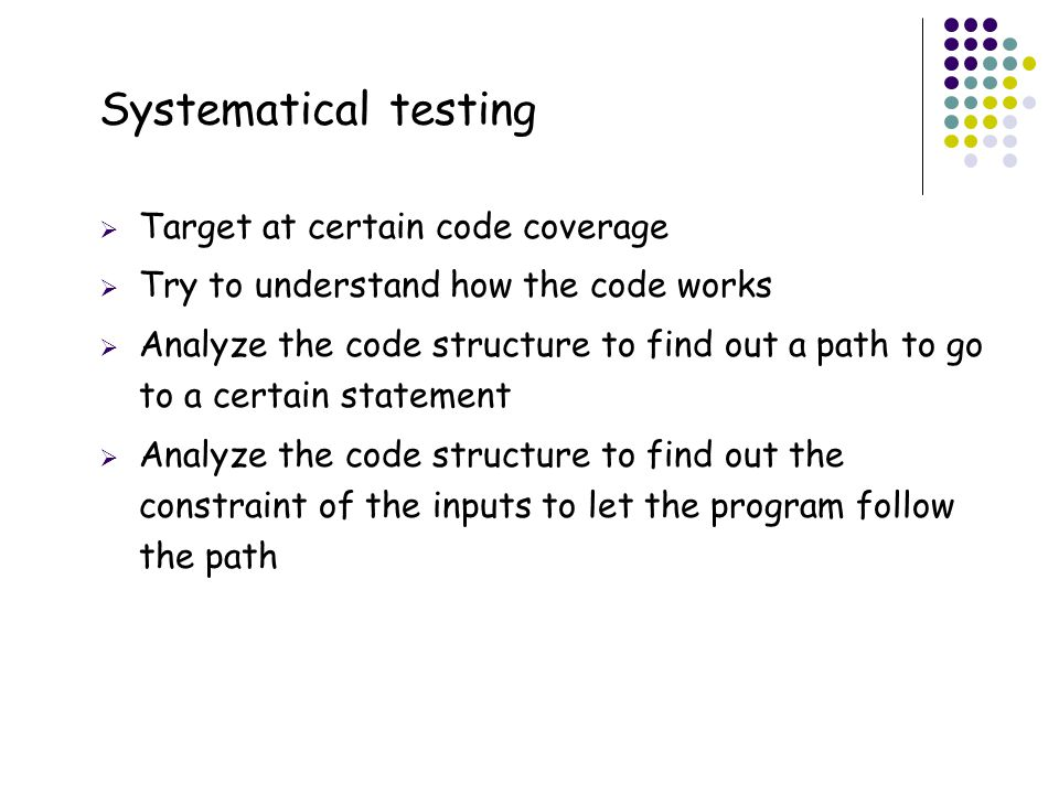 Systematical testing 35 Target at certain code coverage