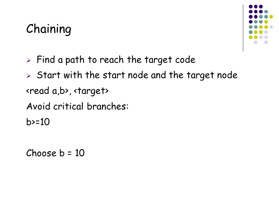 Chaining 45 Find a path to reach the target code