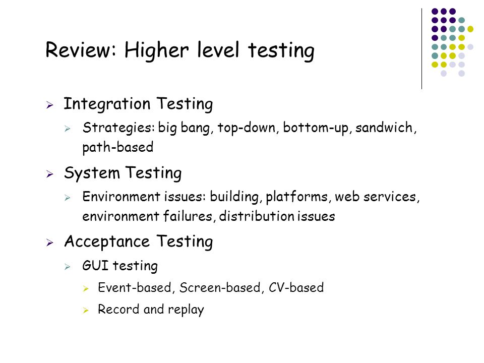 Review: Higher level testing