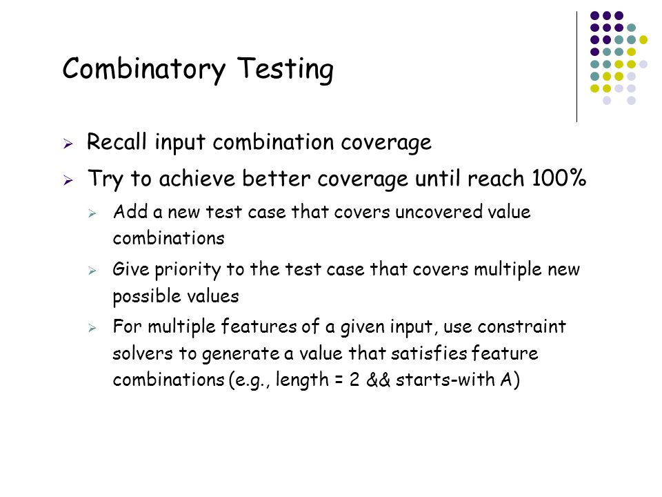 Combinatory Testing 9 Recall input combination coverage
