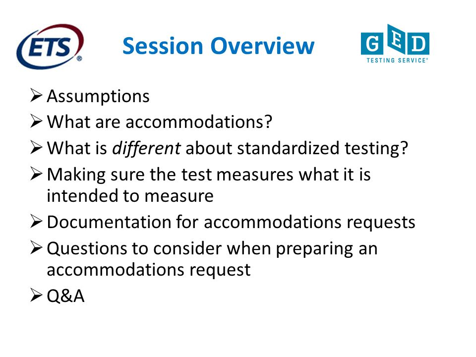 Session Overview Assumptions What are accommodations