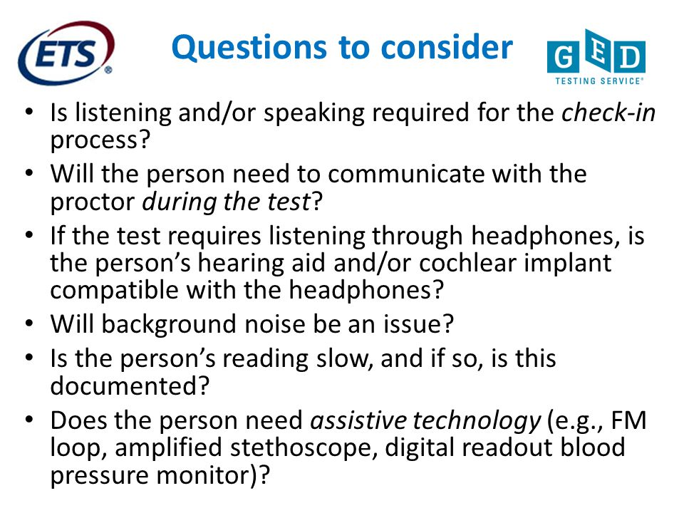Questions to consider Is listening and/or speaking required for the check-in process